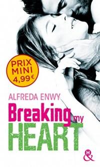 Breaking My Heart: par l'auteur de Love Deal