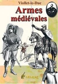 Dictionnaire raisonné du mobilier : Tome 2, Armes médiévales offensives et défensives