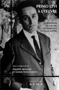 Primo Levi à l'oeuvre : La réception de l'oeuvre de Primo Levi dans le monde