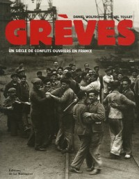Grèves : Un siècle de conflits ouvriers en france