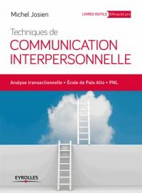 Techniques de Communication Interpersonnelle - Analyse Transactionnelle - Ecole de Palo - Alto Pnl