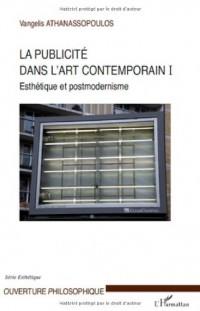 La publicité dans l'art contemporain : Tome 1, Esthétique et postmodernisme