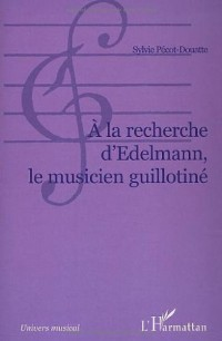 A la recherche d'edelmann le musicien guillotine