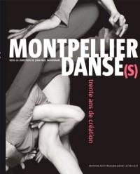 Montpellier Danse(s) : Trente ans de création
