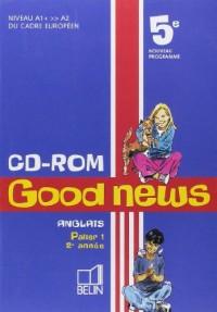 Good News, 5e : CD-Rom, niveau A1, A2 du cadre européen