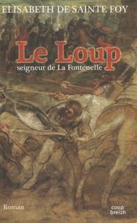 Le Loup, seigneur de La Fontenelle : Ar Bleiz
