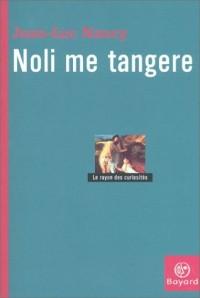 Noli Me Tangere : Essai sur la levée du corps