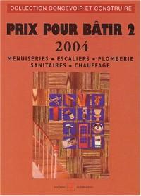 Prix pour bâtir, tome 2 : Menuiseries - Escaliers - Plomberie - Sanitaires - Chauffage