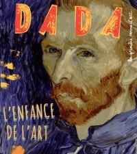 L'Enfance de l'Art : Quand les Artistes Etaient Petits... (Revue Dada N 200 - N Anniversaire)