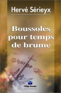 Quelques boussoles pour temps de brume : Avec 9 chansons originales d'Hervé Sérieyx interprétées par lui-même (1 livre + 1 CD audio)
