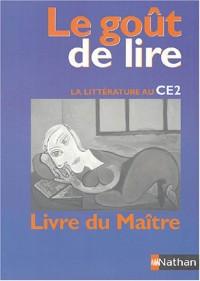Le goût de lire CE2 : Livre du maître