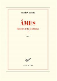 Histoire de la souffrance, 1:Ames