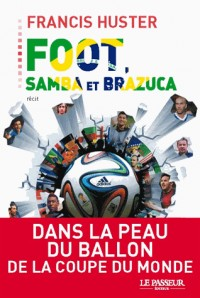 Foot, Samba et Brazuca
