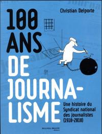 100 ans de journalisme : Une histoire du Syndicat national des journalistes (1918-2018)