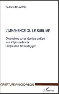 L'Immance ou le sublime : Oberservation sur les réactions de Kant face a Spinoza dans la critique de la faculté de juger