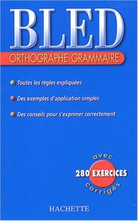 Bled : Orthographe, grammaire, édition 2004