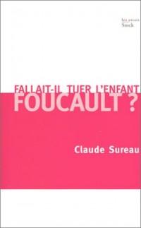 Fallait-il tuer l'enfant Foucault