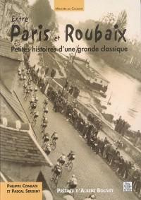 Entre Paris et Roubaix : petites histoires d'une grande classique