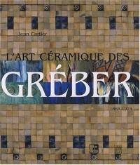 L'Art Céramique des Greber