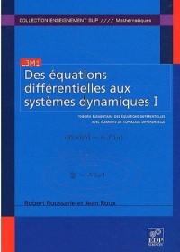 Des Equations Differentielles aux Systemes Dynamiques Tome1