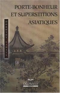 Porte-bonheur et superstitions asiatiques