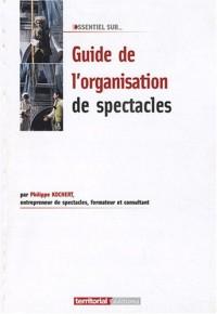 Le guide de l'organisation de spectacles