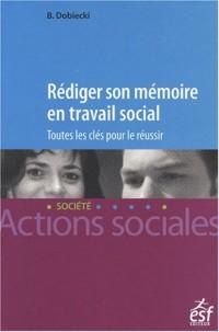 Rédiger son mémoire en travail social : Toutes les clés pour réussir
