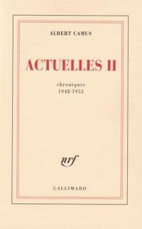 Actuelles II: Chroniques 1948-1953