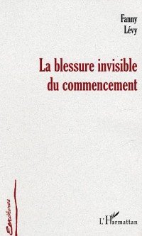 Blessure Invisible du Commencement