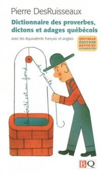 Dictionnaire des Proverbes, Dictions et Adages Quebecois 2009