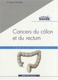 Cancers du côlon et du rectum : savoir utile !