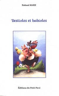 Bestioles et babioles