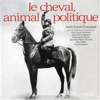 LE CHEVAL, ANIMAL POLITIQUE