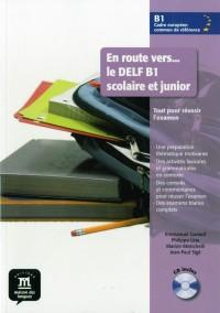 En Route Vers le Delf Scolaire et Junior B1 Eleve