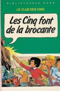 Les cinq font de la brocante : Série : Le club des cinq : Collection : Bibliothèque rose cartonnée & illustrée