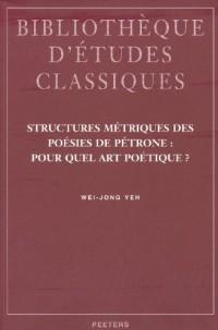 Structures metriques des poesies de Petrone : Pour quel art poetique ?