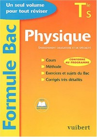 Formule Bac : Physique, terminale S : Enseignement obligatoire et de spécialité