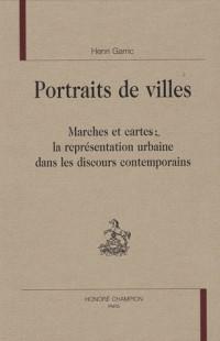 Portraits de ville : Marches et cartes : la représentation urbaine dans les discours contemporains