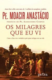 Os Milagres que Eu Vi (Em Portuguese do Brasil)