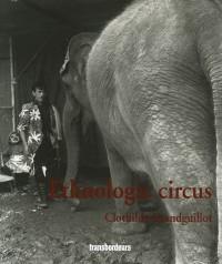 Ethnologic Circus : Ou comment le cirque nous raconte la Mongolie, le Vietnam, l'Indonésie, la France et l'Espagne