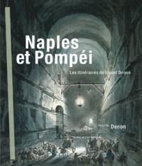 Naples et Pompéi - Les itinéraires de Vivant Denon