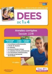 DEES - Épreuves de certification DC 1 à 4 - Annales corrigées - Diplôme d'État d'Éducateur spécialisé - Session 2018