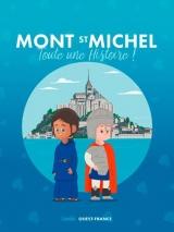Le Mont-saint-Michel : Toute une histoire !