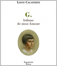 G. Isthme de mon amour