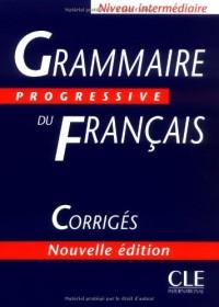 Grammaire progressive du français Niveau intermédiaire : Corrigés