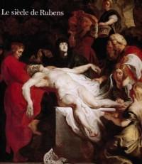 Le Siècle de Rubens dans les collections publiques françaises: Exposition, Paris, Grand Palais, 17 novembre 1977-13 mars 1978