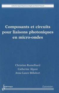 Composants et circuits pour liaisons photoniques en micro-ondes