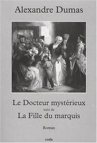 Le docteur mystérieux suivi de la fille du Marquis