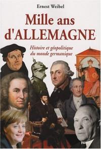 Mille ans d'Allemagne : Histoire et géopolitique du monde germanique