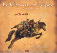 Le Cheval et l'Epée ou la légende des Quatre fils Aymon